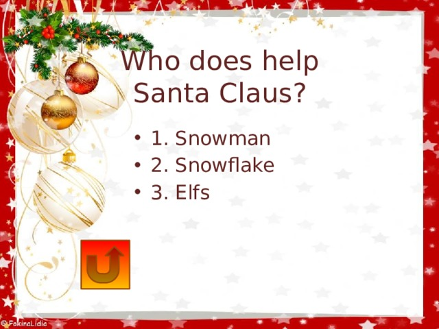 Who does help  Santa Claus?